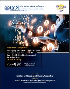 Managing Business Continuity and Change in the Post COVID-19 Era-Flexibility, Resilience and Sustainability (ICMBCC-2021)